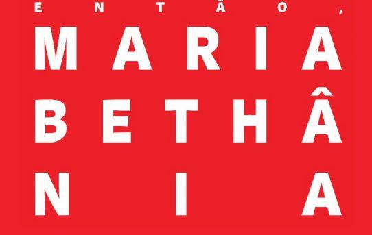 Então, Maria Bethânia